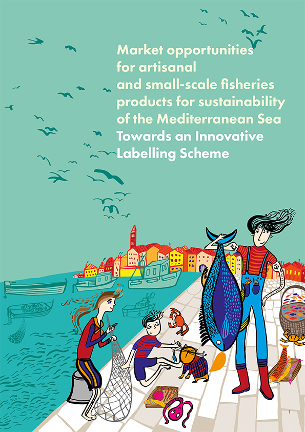 Market opportunities for artisanal and small-scale fisheries products for sustainability of the Mediterranean Sea - Towards an Innovative Labelling Scheme